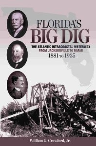 """Florida's Big Dig"" by William G. Crawford, Jr., the story of the Atlantic Intracoastal Waterway."
